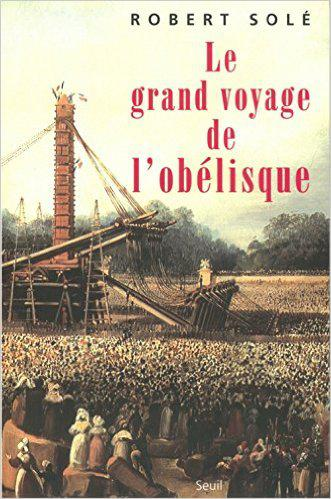 Robert Sole - Le Grand Voyage de l'Obelisque
