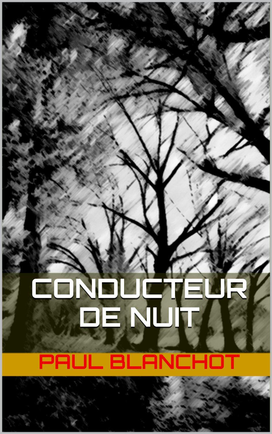 Paul Blanchot - Conducteur de nuit