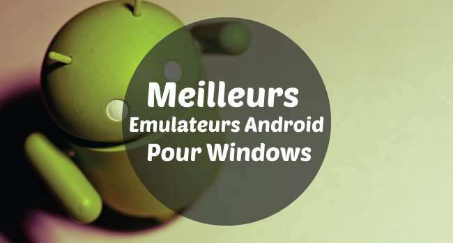 EMULATEURS ANDROID SUR WINDOWS Pjskm1zg2m