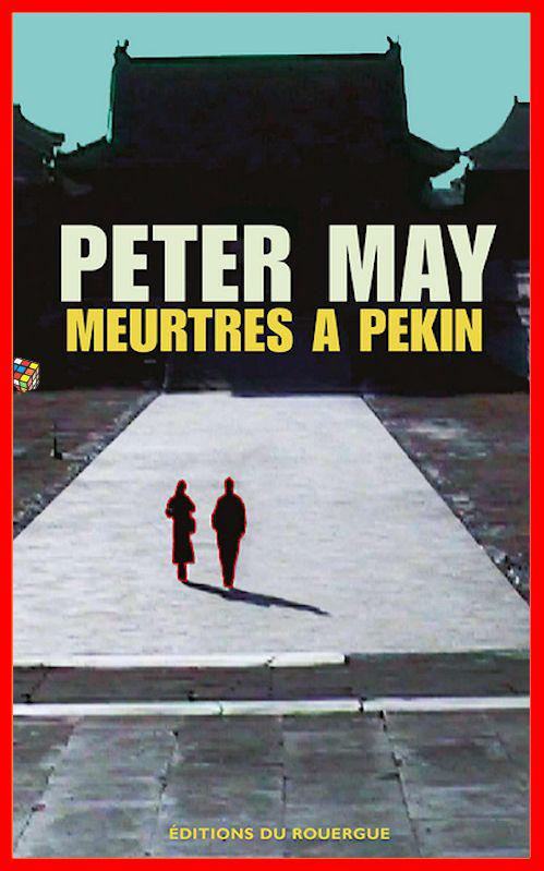 Peter May - Meurtres à Pékin