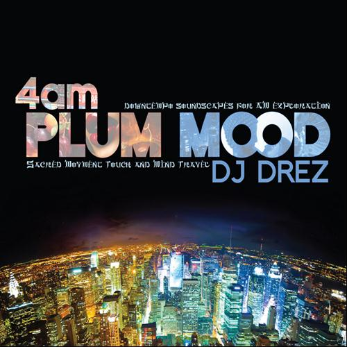Telecharger DJ Drez - 4AM Plum Mood [MP3]