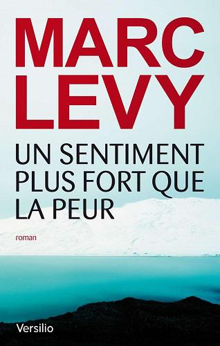 Marc LEVY - Un sentiment plus fort que la peur