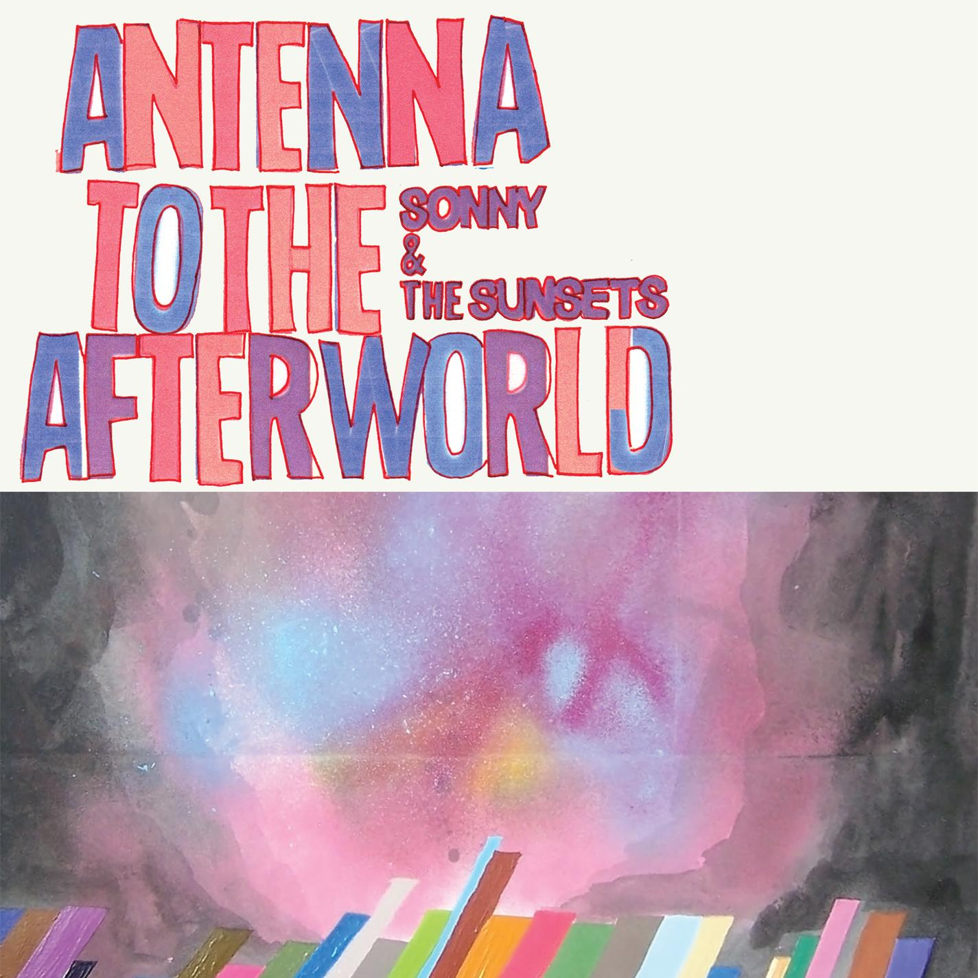Sonny And The Sunsets - Antenna To The Afterworld (2013) [MULTI]