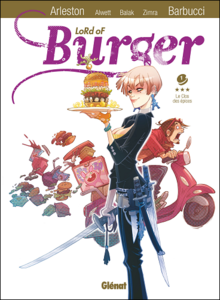 Lord of Burger - Tome 1 - Le Clot des Epices