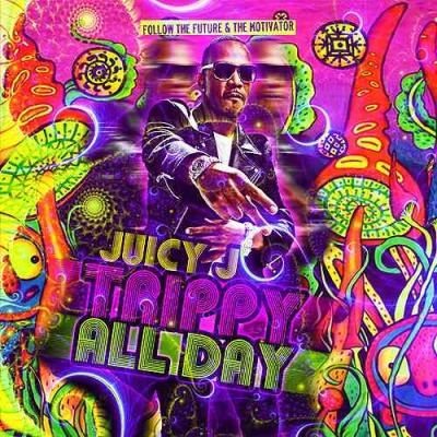 Juicy J - Trippy All Day (2013) [MULTI]
