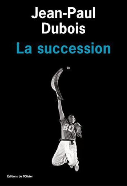 Jean-Paul Dubois - La Succession