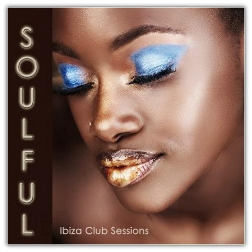 Soulful House Club Soulful Ibiza Club Sessions (2013) [MULTI]