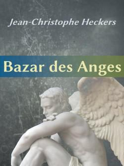 bazar des anges - heckers jean christophe