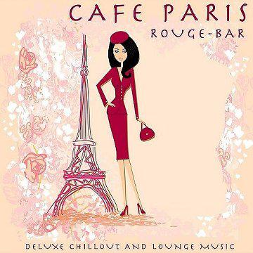 Cafe Paris Rouge Bar Deluxe Chillout Lounge et Musique (2014)