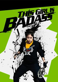 This Girl Is Badass (vostfr)