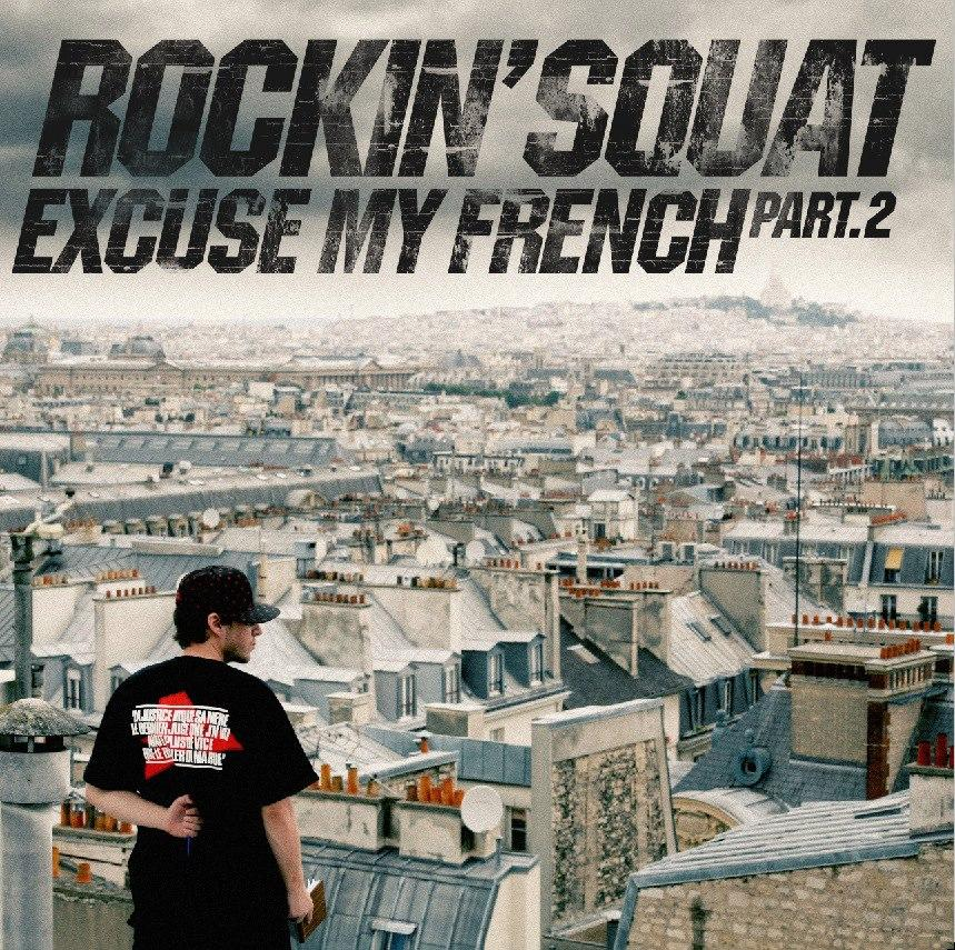Rockin Squat - Excuse My French Part 2 (2013) [MULTI]