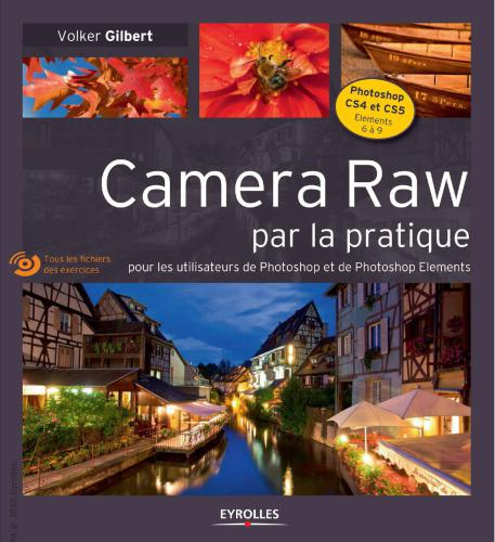 Camera Raw par la pratique - Volker Gilbert sur Bookys