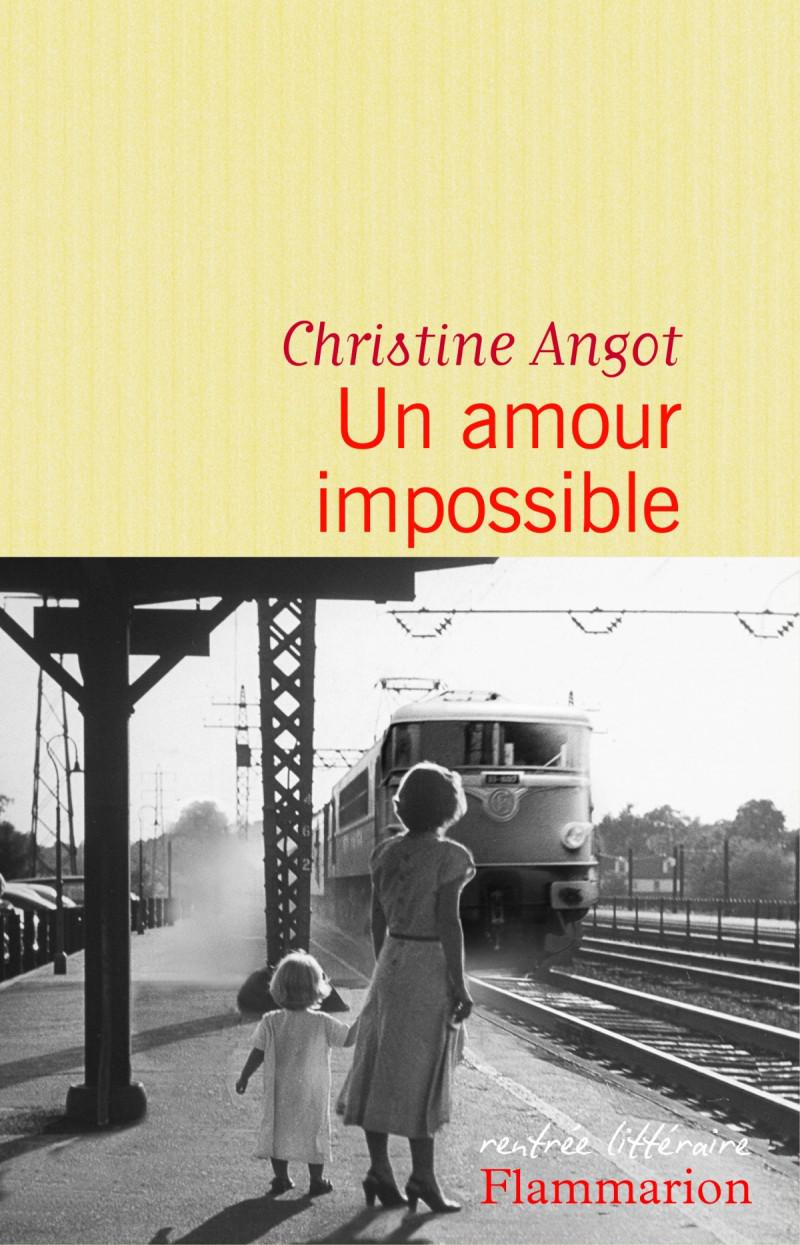 Christine Angot - Un amour impossible (2015)