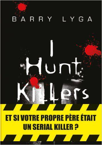 I Hunt Killers - tome 1