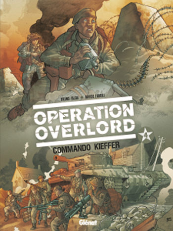 Op?ration Overlord - Tome 4 - Commando Kieffer