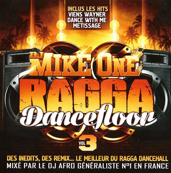 Ragga Dancefloor Vol 3 (Mixed By DJ Mike One) (2013) [MULTI]