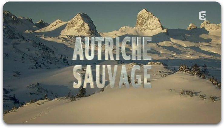 [Multi] Autriche Sauvage [FRENCH | PDTV]