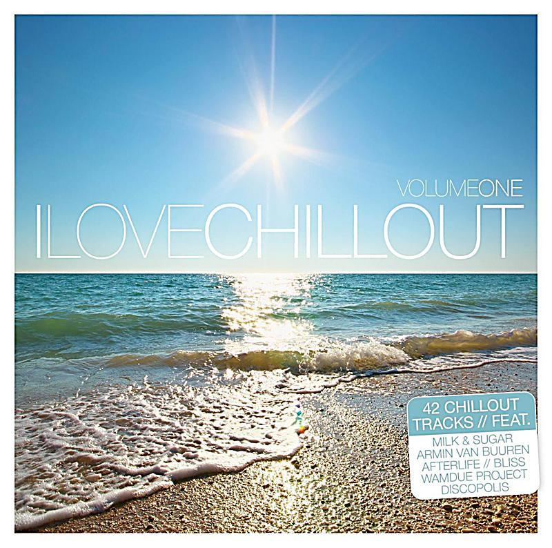 I Love Chill Out Vol 1