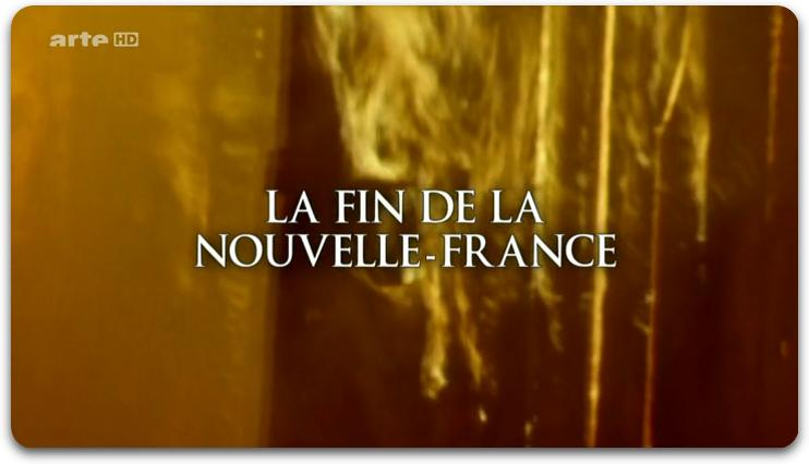 [Multi] La Fin De La Nouvelle-France [FRENCH | HDTV]