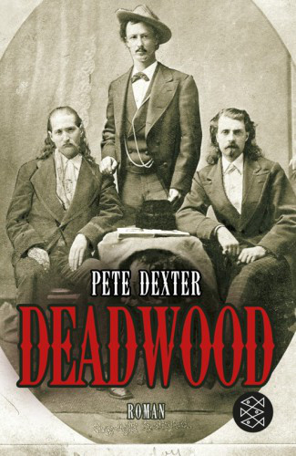 Deadwood – Pete Dexter