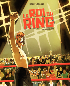 Le Roi du Ring - Tome 1 - Graine de champion