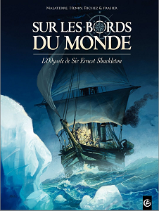 Sur les Bords du Monde - Tome 1 - L'Odyssee de Sir Ernest Shackleton