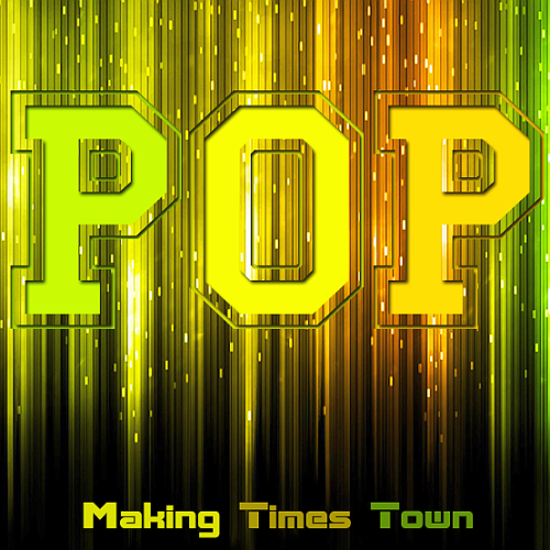 Making Pop Times Town 2016