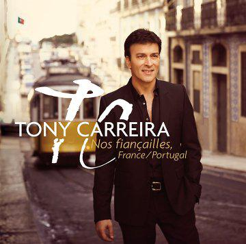 Tony Carreira - Nos Fiançailles-France Portugal (2014)