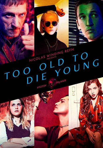 Too Old to Die Young - Saison 1 [COMPLETE] [10/10] FRENCH | Qualité HD 720p
