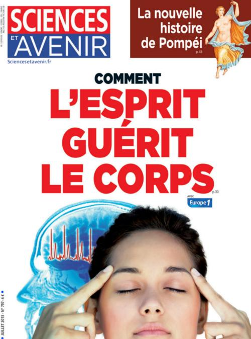 Sciences et Avenir No.797 - Comment l'esprit guerit le corps