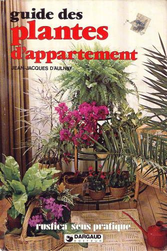 Le guide des plantes d'appartement - Jean-Jacques d Aulnay sur Bookys