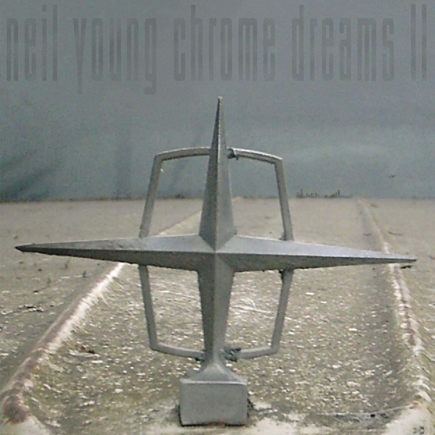 Neil Young – Chrome Dreams II