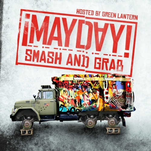Mayday - Smash and Grab (Hosted By DJ Green Lantern) (2013) [MULTI]