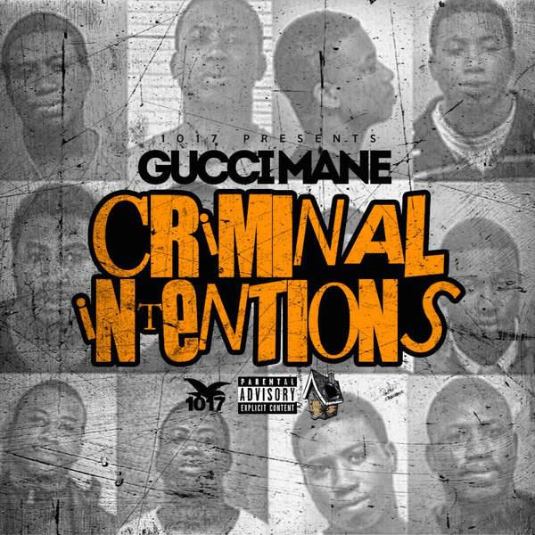 Gucci Mane - Criminal Intentions