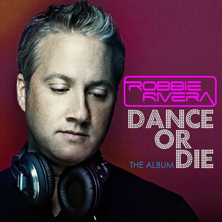 Robbie Rivera - Dance Or Die (2012) [Multi]