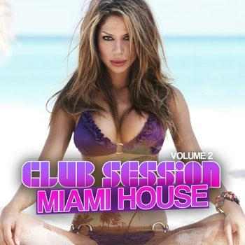 Club Session Miami House Vol 2
