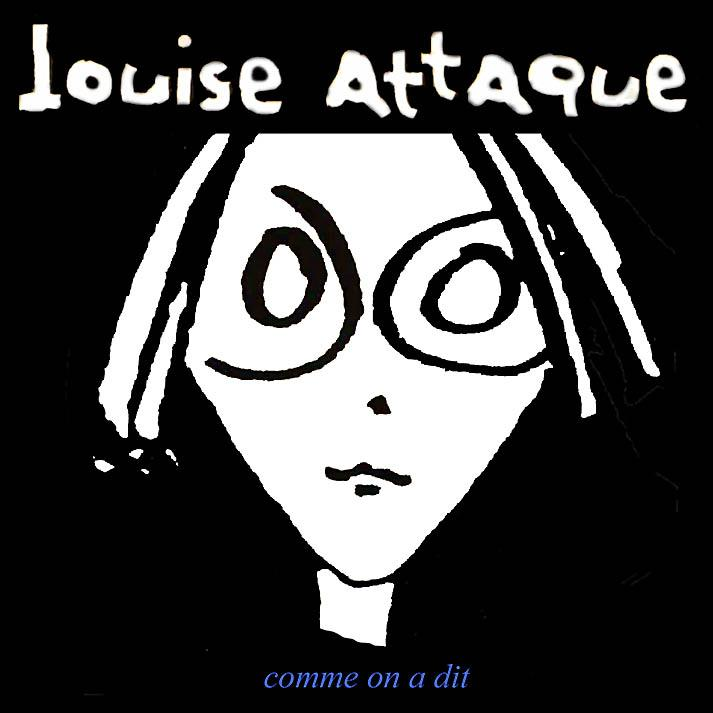 Louise Attaque - Comme On a Dit [Multi]