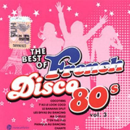 The Best Of French Disco 80's Vol.3 and Vol.4 [Multi]