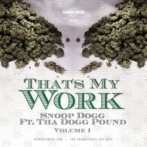 Snoop Dogg & Tha Dogg Pound - That's My Work Vol. 1 (2012) [MULTI]