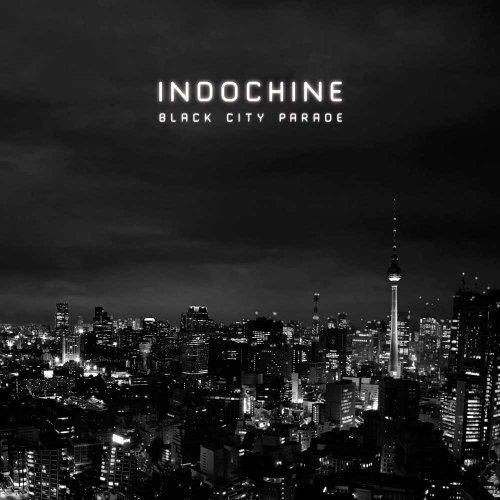Indochine - Black City Parade (2013) [FLAC] [MULTI]