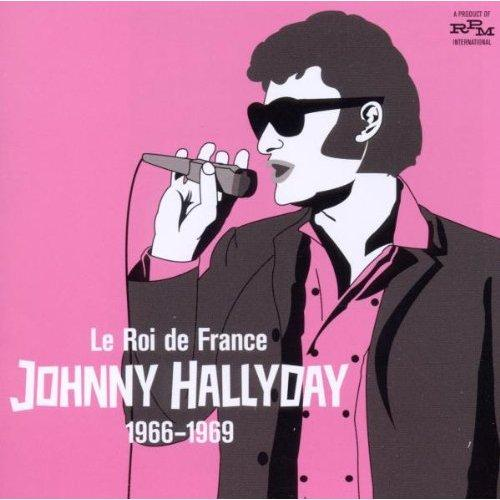 Johnny Hallyday - Le Roi de France (1966 - 1969) [MULTI]