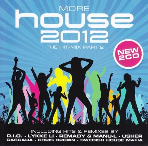 More House 2012 - The Hit Mix Part 2 [Multi]