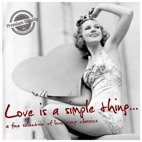 Love Is a Simple Thing : A Fine Selection Of Love Song Classics (2012) [Multi]