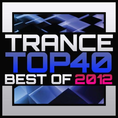 Trance Top 40 Best Of 2012 [Multi]