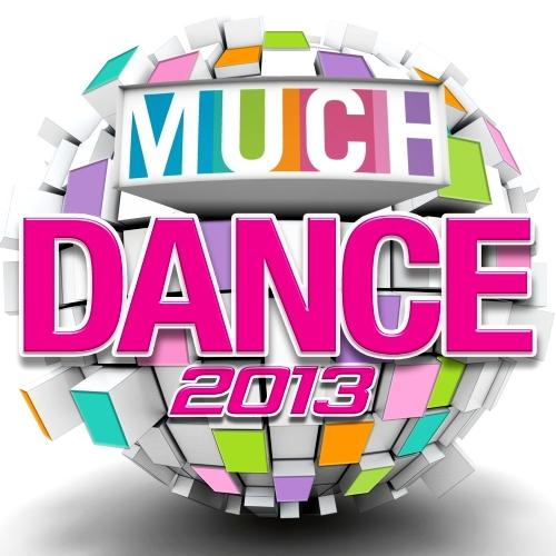 Various Artists - Much Dance 2013 [Multi]