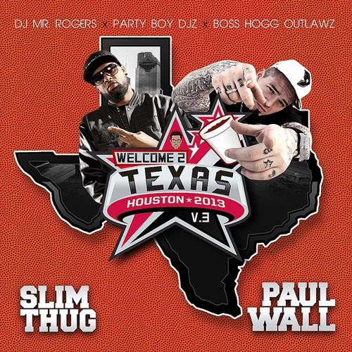 Slim Thug And Paul Wall - Welcome 2 Texas 3 (2013) [MULTI]