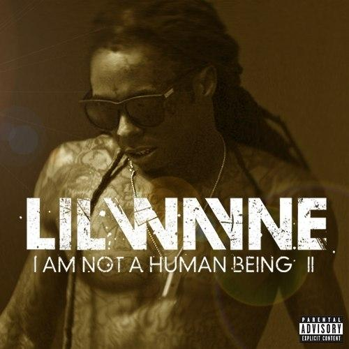 Lil Wayne - I Am Not A Human Being II (2013) (Deluxe Edition) [MULTI]