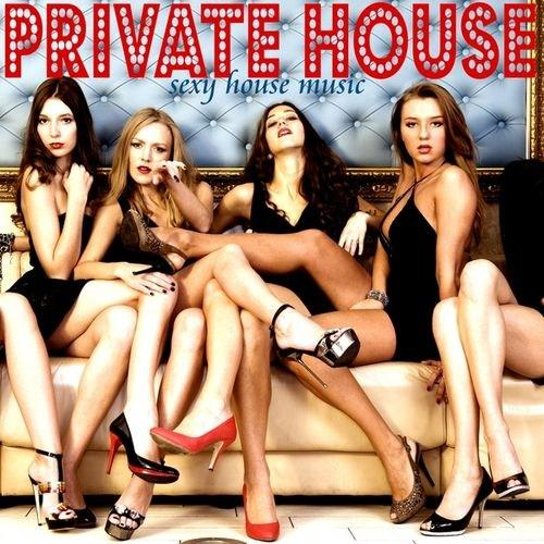 Private House - Sexy House Music (2012) [Multi]