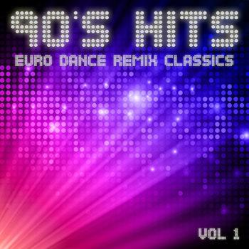 90's Hits: Euro Dance Remix Classics Vol 1