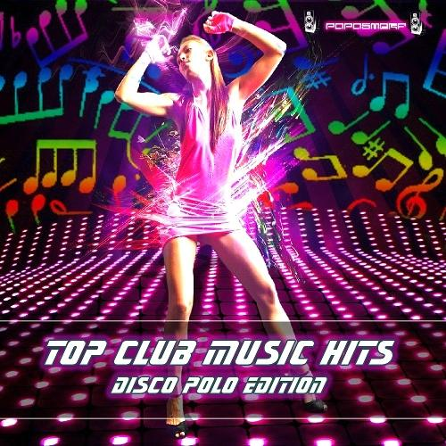 Top Club Music Hits - Disco Polo Edition (2013)